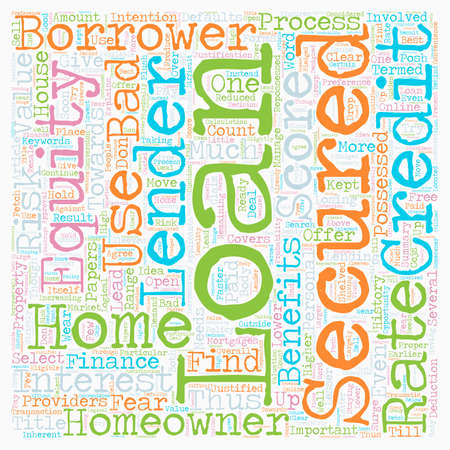 Secured Homeowner Loans Secures an opportunity to finance needs inexpensively text background wordcloud concept Illustration