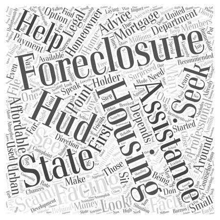 seeking assistance: Seeking Professional Foreclosure Assistance and Advice Word Cloud Concept