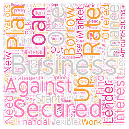 Secured business loans An opportunity to showcase one s entrepreneur skills text background wordcloud concept