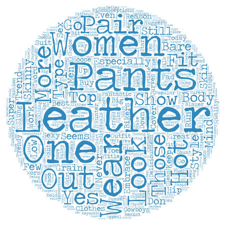sex appeal: Sex Appeal and Style in Women s Leather Pants text background wordcloud concept