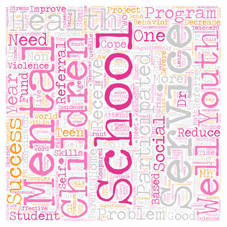School Based Mental Health Services Reduce School Violence text background wordcloud concept