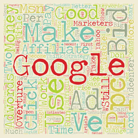 adwords: Should Affiliate Marketers still consider PPC as viable text background wordcloud concept