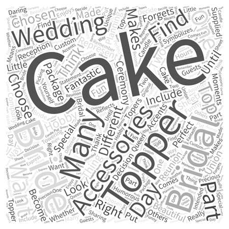 topper: The Cake Topper In Your Bridal Accessories Package Word Cloud Concept