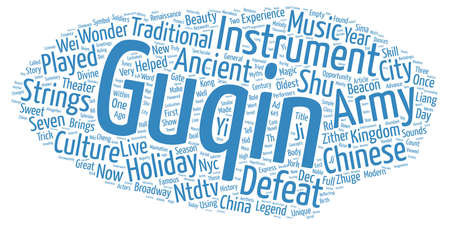 The Guqin a Chinese Musical Instrument that Helped Defeat an Army text background wordcloud concept