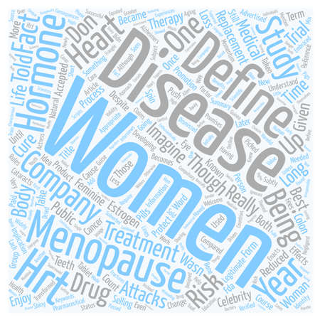 The Change When Menopause Became A Disease text background wordcloud concept
