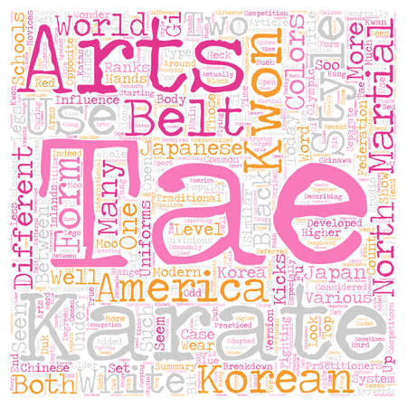 kwon: The Difference Between Karate and Tae Kwon Do text background wordcloud concept