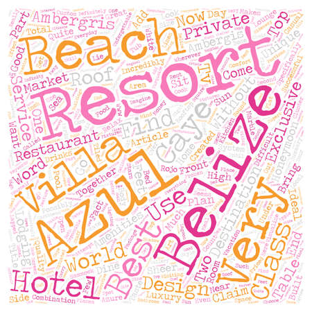 The Azul Resort On Ambergris Caye In Belize text background wordcloud concept
