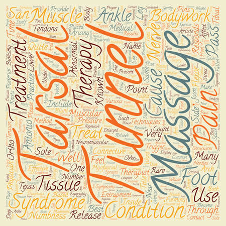 tarsal: Tarsal Tunnel Syndrome And Massage Therapy text background wordcloud concept.