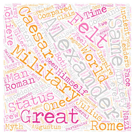 The Legacy of Alexander the Great text background wordcloud concept.