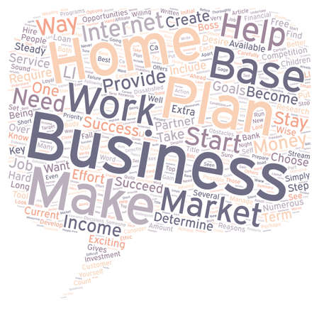 You Can Make Money With A Home Based Business Your Business Plan Will Become Your Partner text background wordcloud concept Ilustração