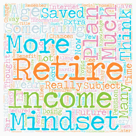 Your Age Determines Your Retirement Income Mindset text background wordcloud concept Illustration