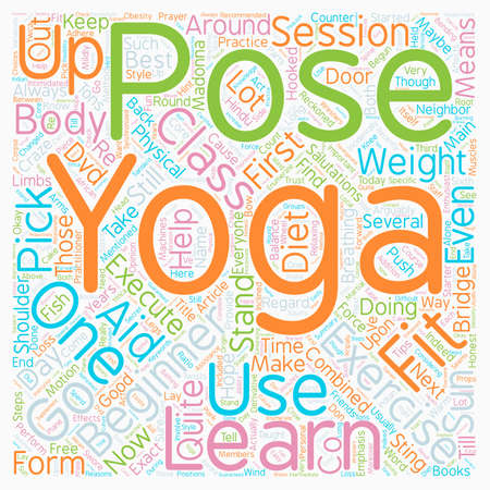Yoga for Beginners How to take those first steps into Yoga text background wordcloud concept Illustration