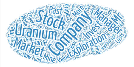 uranium: How To Choose A Uranium Stock text background word cloud concept Illustration