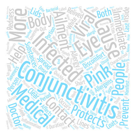 Conjunctivitis The Ailment Behind Those Pink Eyes text background word cloud concept Illustration