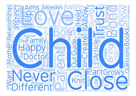 closely: Create An Indelible Bond With Your Child text background word cloud concept