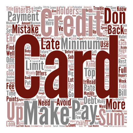 make summary: Credit Cards Top Mistakes That Card Holders Make Word Cloud Concept Text Background