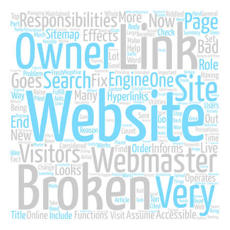 Broken Links Are Bad News For Webmasters text background word cloud concept