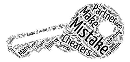 fortunately: Common Mistakes Cheaters Make In Relationships text background word cloud concept Illustration