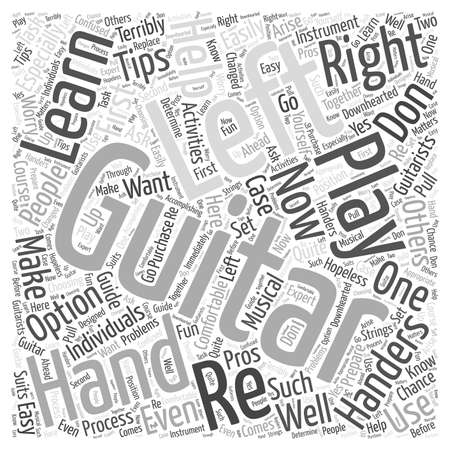 right handed: learn to play guitar for left handers Word Cloud Concept Illustration