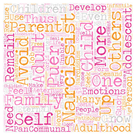 The Narcissist as Eternal Child text background wordcloud concept