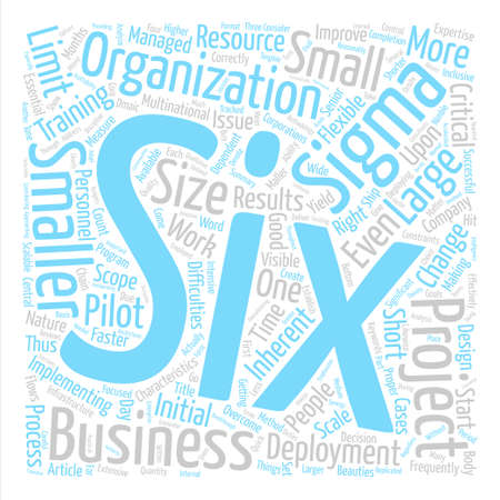 Six Sigma Deployment In Smaller Organizations text background word cloud concept Illustration