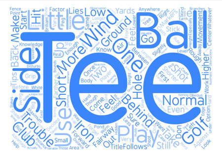Tips For A Brilliant Start When You Tee Off In Golf text background word cloud concept