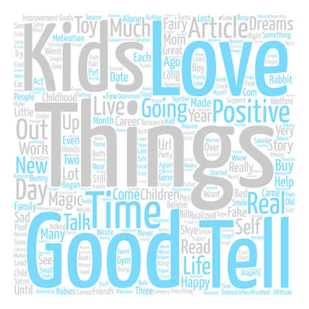 Things Are Good Because I Say They Are text background word cloud concept