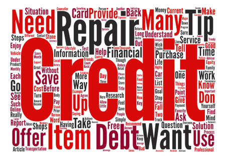 Three Simple Ways To Use My Credit Repair Tips And Save Thousands text background word cloud concept