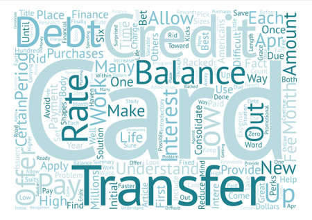 Balance Transfer Credit Cards A Way To Consolidate Debt Word Cloud Concept Text Background Illustration
