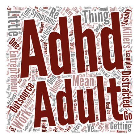http: Adult ADHD Entrepreneurs Sneaky Little Killers text background word cloud concept