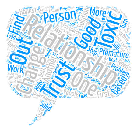 Are You In a Toxic Relationship Improve It Or Better Get Out text background word cloud concept Illustration