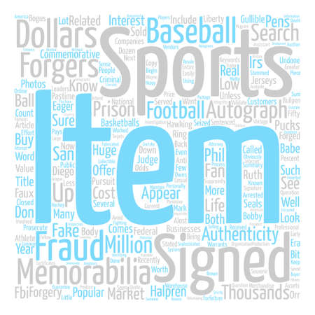 Are Your Sports Memorabilia Faux Or text background word cloud concept