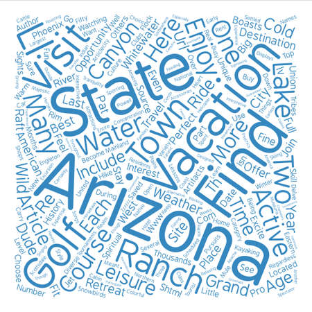 Arizona Vacations are the Perfect Cold Weather Retreat text background word cloud concept