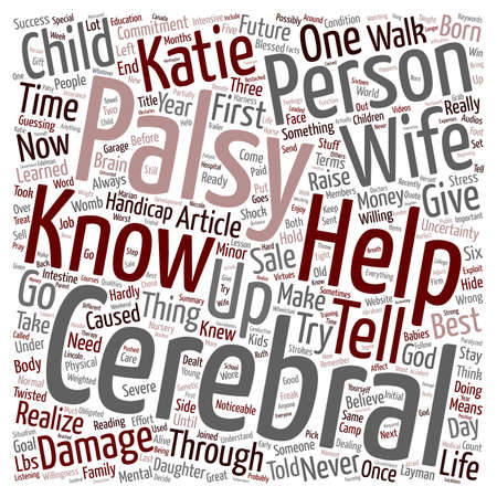 cerebral palsy: Life with Katie My child with Cerebral Palsy text background wordcloud concept