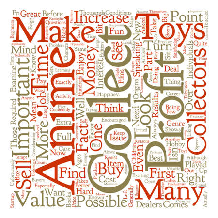 said: Anime Collectable Toys How to Profit From Them text background word cloud concept