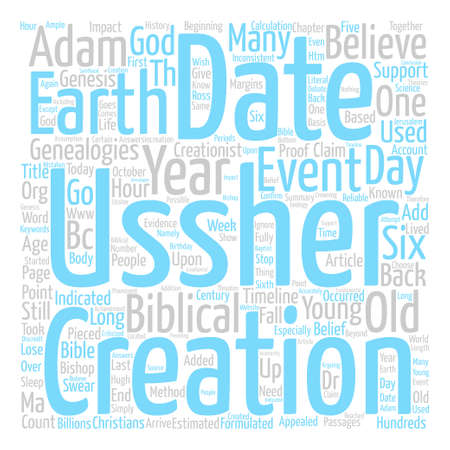 Bishop Ussher s Dates No Proof Of A Young Earth text background word cloud concept
