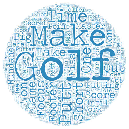 Lower Your Golf Score Guaranteed Master The Mundane text background wordcloud concept Illustration