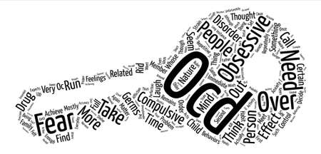 mostly: About Obsessive Compulsive Disorder text background word cloud concept Illustration
