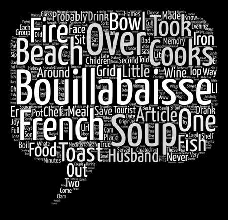Bouillabaisse Is Not Just Any Fish Soup text background word cloud concept