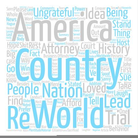 America To Sue Rest Of World For Ungrateful Behavior text background word cloud concept