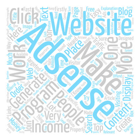 Adsense Top Tips On How To Make Your Adsense Business Work Better text background word cloud concept