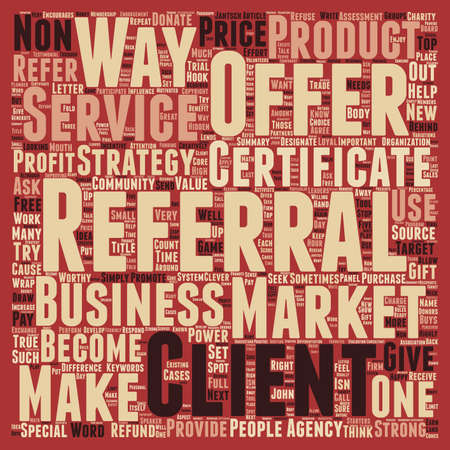 word of mouth: Make a Referral Offer They Can t Refuse text background wordcloud concept
