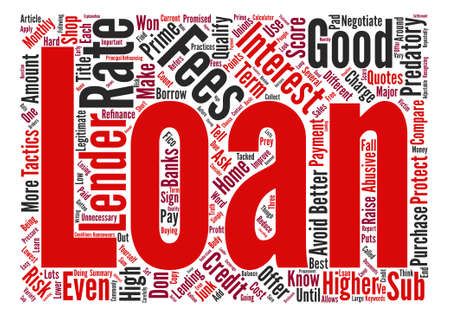 Avoid Predatory Lenders and Get a Good Home Loan text background word cloud concept