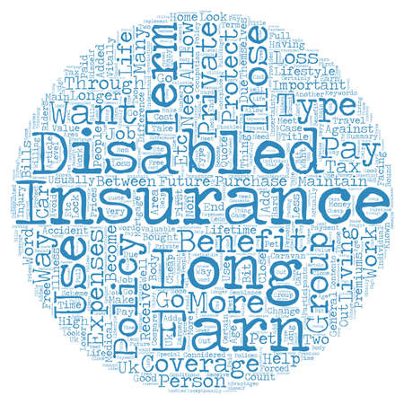 general insurance: Private Long Term Disability Insurance text background wordcloud concept