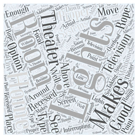 Proper Lighting Makes Home Theater Systems Word Cloud Concept