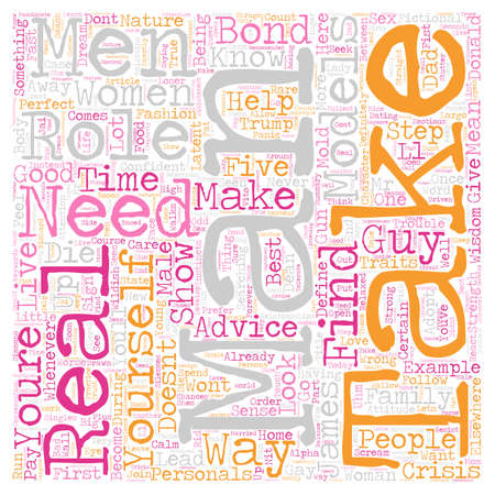 Male Role Models Who You Need And Why You Need Them text background wordcloud concept