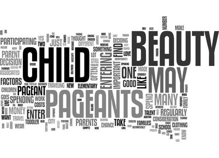 BEAUTY PAGEANTS SHOULD YOU ENTER YOUR CHILD IN ONE TEXT WORD CLOUD CONCEPT Çizim