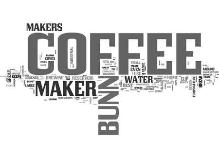 A BUNN COFFEE MAKER ITS THE BEST TEXT WORD CLOUD CONCEPT
