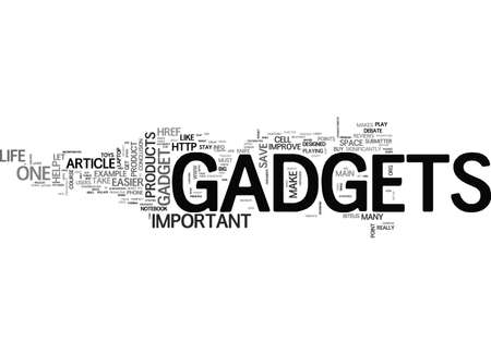 A GADGET MAKES YOUR LIFE EASIER TEXT WORD CLOUD CONCEPT