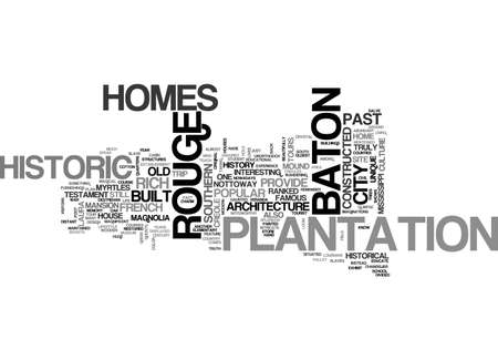 noteworthy: A GLIMPSE OF THE PAST THROUGH BATON ROUGE HISTORIC HOMES TEXT WORD CLOUD CONCEPT Illustration
